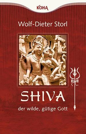 Shiva - der wilde, gütige Gott