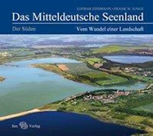 Das Mitteldeutsche Seenland. Vom Wandel einer Landschaft