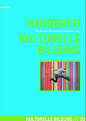 Handbuch Kulturelle Bildung