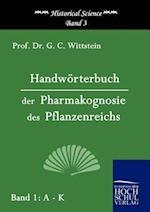 Handworterbuch Der Pharmakognosie Des Pflanzenreichs af G. C. Wittstein