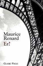 Er? af Maurice Renard