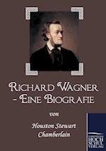 Richard Wagner - Eine Biografie af Houston Stewart Chamberlain