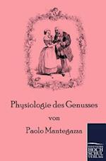 Physiologie Des Genusses af Paolo Mantegazza