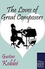 The Loves of Great Composers af Gustav Kobbe