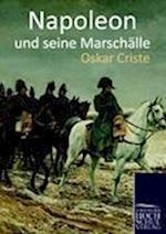 Napoleon Und Seine Marschalle af Oskar Criste