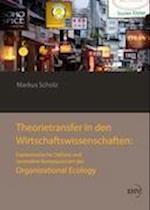 Theorietransfer in Den Wirtschaftswissenschaften af Markus Scholz