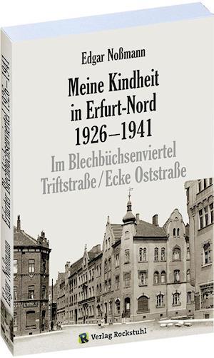 Meine Kindheit in Erfurt-Nord 1926-1941