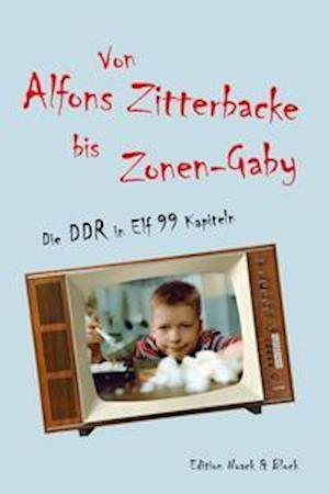 Von Alfons Zitterbacke bis Zonen-Gaby