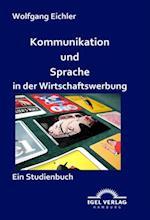 Kommunikation und Sprache in der Wirtschaftswerbung af Wolfgang Eichler