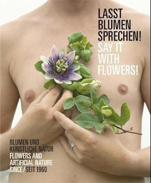 Bog, paperback Lasst Blumen Sprechen! / Say It With Flowers! af Stiftung Museum Schloss Moyland