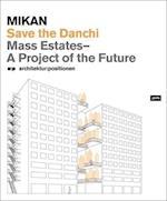 Save the Danchi Mass Estates - A Project of the Future (Architektur: Positionen)