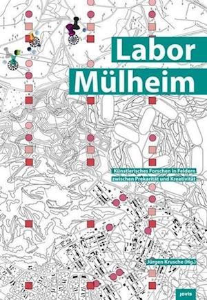 Mulheim Laboratory: Artistic Research in the Field of Urban Precarity and Creativity