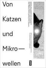 Von Katzen und Mikrowellen / Of Cats and Microwaves