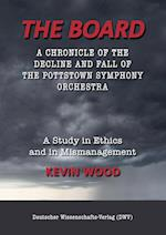 The Board. A chronicle of the decline and fall of the Pottstown Symphony Orchestra af Kevin Wood