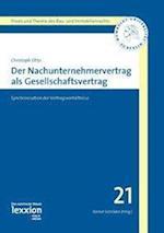 Der Nachunternehmervertrag ALS Gesellschaftsvertrag (Praxis Und Theorie Des Bau Und Immobilienrechts, nr. 21)