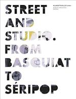 Street and Studio: From Basquiat to Seripop af Dieter Buchhart