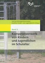 Kompetenzerwerb Von Kindern Und Jugendlichen Im Schulalter af Cathleen Grunert, Sachverstandigenkommission Zwolfter Kind