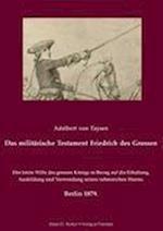 Das Milit Rische Testament Friedrichs Des Grossen.