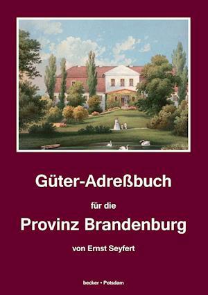 Bog, hardback Guter-Adrebuch Fur Die Provinz Brandenburg af Ernst Seyfert