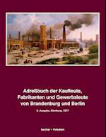 Adrebuch Der Kaufleute, Fabrikanten Und Gewerbsleute Von Brandenburg Und Berlin