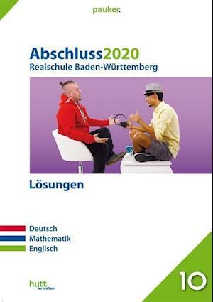Abschluss 2020 - Realschule. Deutsch, Mathematik, Englisch. Baden-Württemberg Lösungen