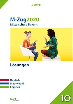M-Zug 2020 - Mittelschule. Deutsch, Mathematik, Englisch. Lösungen. Bayern