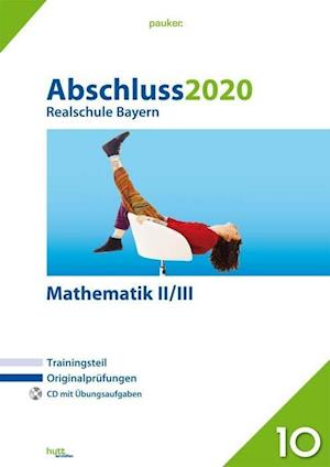 Abschluss 2020 - Realschule. Mathematik II/III.  Bayern