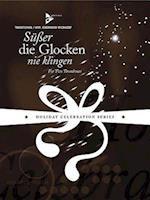 Susser Die Glocken Nie Klingen (Advance Music Holiday Celebration)