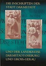 Die Inschriften Der Stadt Darmstadt Und Der Landkreise Darmstadt-Dieburg Und Gross-Gerau af Sebastian Scholz
