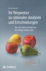 Ihr Wegweiser zu rationalen Analysen und Entscheidungen af Bernd Rodewald