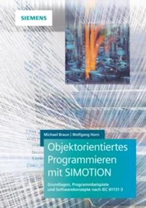 Objektorientiertes Programmieren mit SIMOTION af Michael Braun, Wolfgang Horn