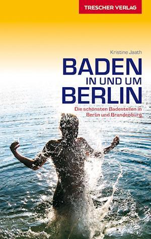 Reiseführer Baden in und um Berlin