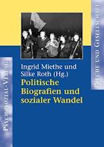 Politische Biografien und sozialer Wandel af Ingrid Miethe, Silke Roth