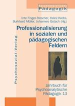 Professionalisierung in Sozialen Und Padagogischen Feldern af Urte Finger-Trescher, Heinz Krebs, Burkhard Muller