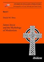 James Joyce and the Mythology of Modernism (Studies in English Literature S)