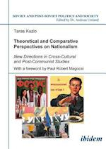 Theoretical and Comparative Perspectives on Nationalism (Soviet and Post-soviet Politics and Society, nr. 71)