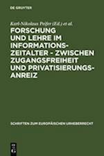 Forschung Und Lehre Im Informationszeitalter - Zwischen Zugangsfreiheit Und Privatisierungsanreiz (Schriften Zum Europaeischen Urheberrecht, nr. 4)