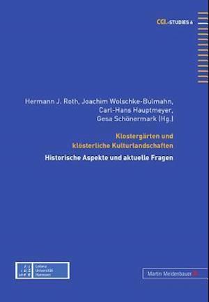 Klostergaerten Und Kloesterliche Kulturlandschaften