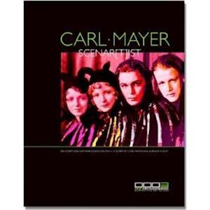 Carl Mayer - Scenar[t]ist. a Script by Carl Mayer Was Already a Film