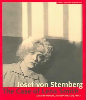 Josef von Sternberg - The Case of Lena Smith