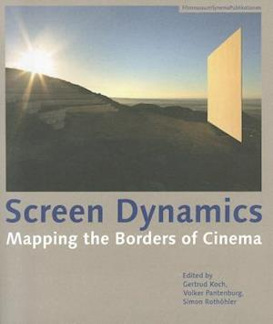 Screen Dynamics - Mapping the Borders of Cinema