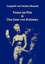 Venus Im Pelz & Don Juan Von Kolomea af Leopold Von Sacher-Masoch