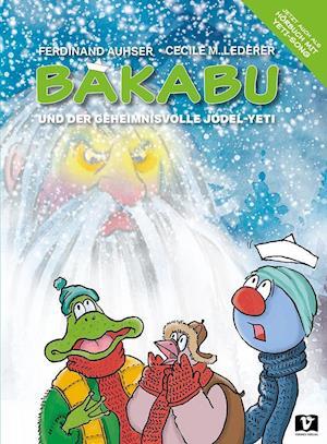 Bakabu und der geheimnisvolle Jodel-Yeti