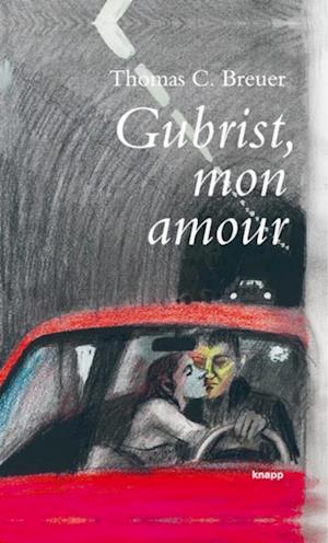 Gubrist, mon amour af Thomas C. Breuer