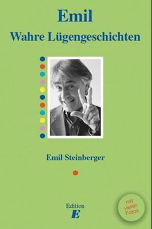 Wahre Lugengeschichten af Emil Steinberger