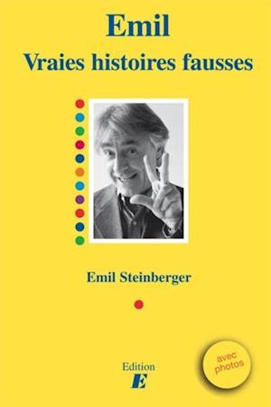 vraies histoires fausses af Emil Steinberger