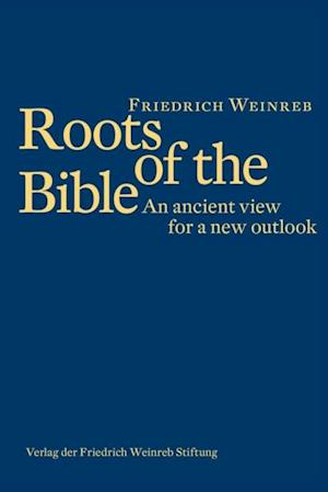 Roots of the Bible af Friedrich Weinreb