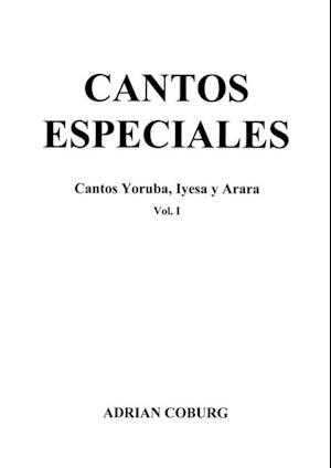 Cantos especiales - Cantos Yoruba, Iyesa y Arara, Vol. I