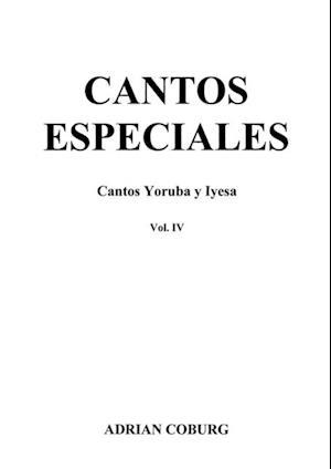 Cantos especiales - Cantos Yoruba y Iyesa, Vol. IV af Adrian Coburg