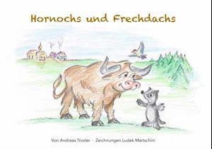 Hornochs und Frechdachs af Andreas Troxler